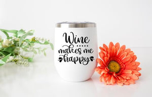 Wine Makes Me Happy Wine Tumbler - Potter's Printing