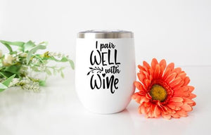 I Pair Well With Wine: Wine Tumbler - Potter's Printing