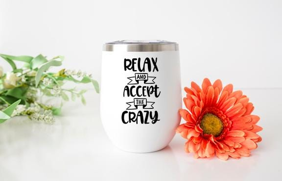 Relax & Accept The Crazy Wine Tumbler - Potter's Printing