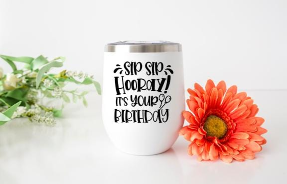 Sip Sip Hooray! It's Your Birthday! Wine Tumbler - Potter's Printing