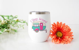 I Sleep Around Wine Tumbler - Potter's Printing