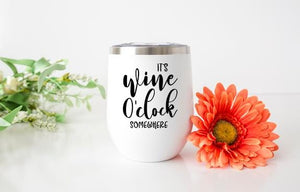 It's Wine O'Clock Somewhere Wine Tumbler - Potter's Printing