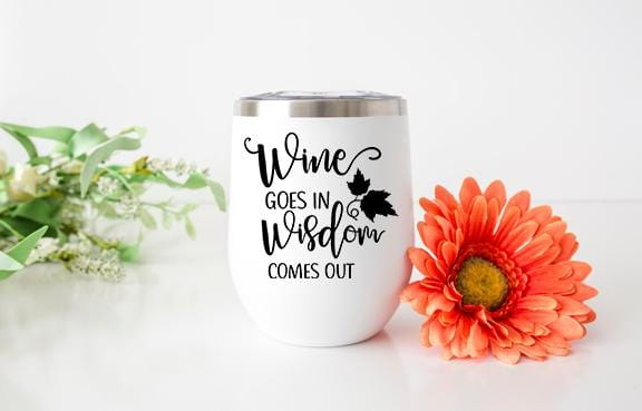 Wine Goes In, Wisdom Comes Out Wine Tumbler - Potter's Printing