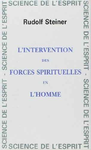 L'intervention des forces spirituelles en l'homme