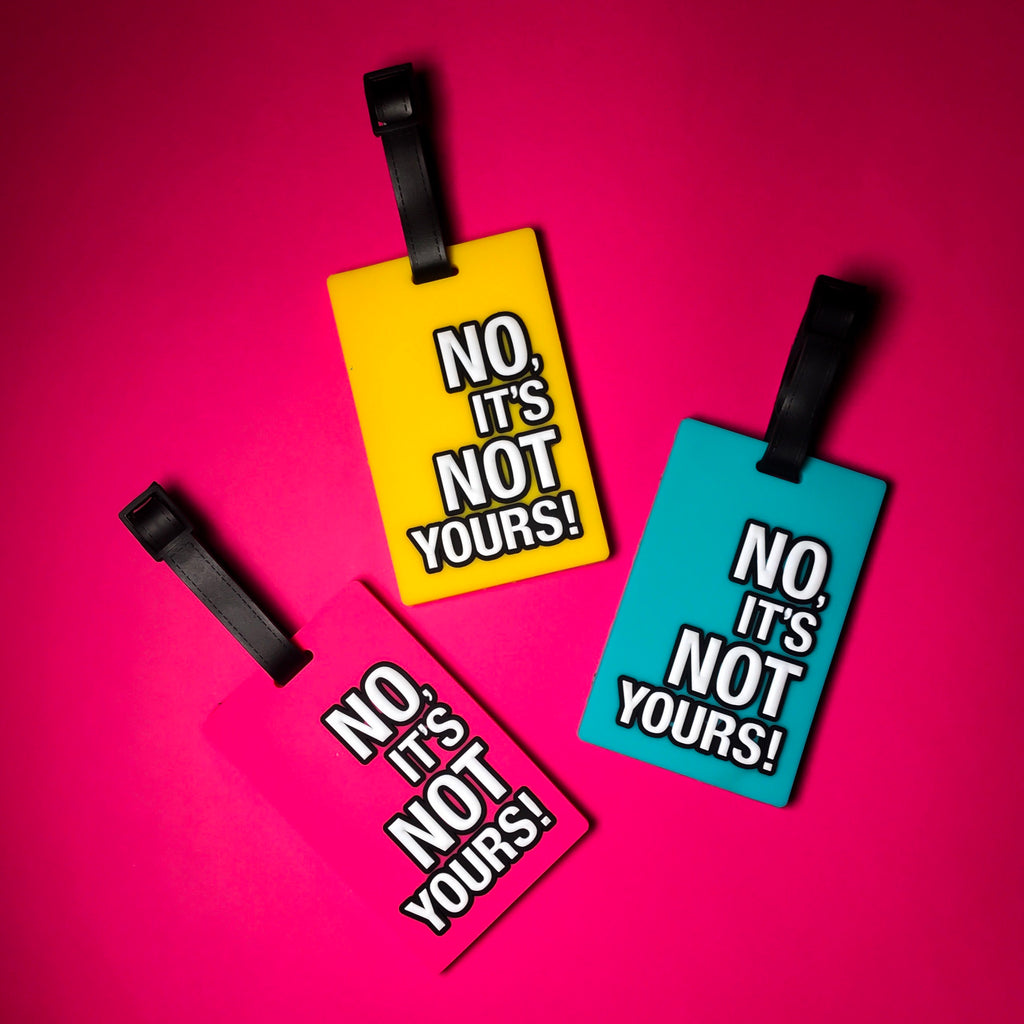 No,Its Not Yours Bag Tag