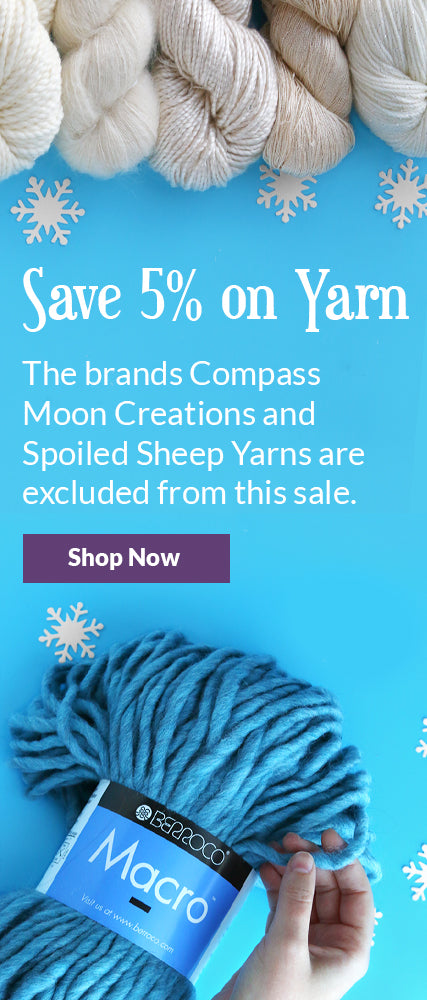 Sake 5% on yarn. The brands Compass Moon Creations and Spoiled Sheep Yarns are excluded. Click to shop.