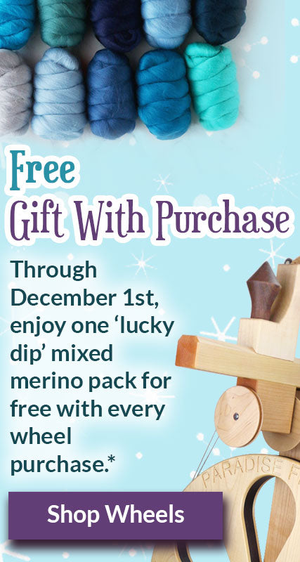 "Free gift with purchase! Through December 1st, enjoy one ""lucky dip"" mixed merino pack for free with wheel purchase. Click to shop wheels."