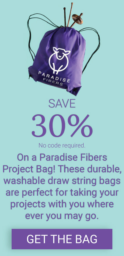 Save 30% (no code required). On a Paradise Fibers Project Bag! These durable, washable draw string bags are perfect for taking your projects with you where ever you may go. Click to get the bag.