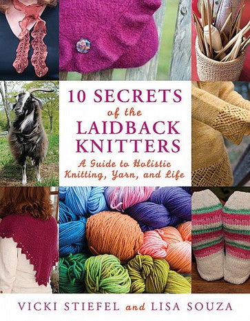 10 Secrets of the Laid Back Knitters: A guide to Holistic Knitting, Yarn, and Life - Stiefel - Paradise Fibers - 2