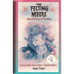 The Felting Needle- from Factory to Fantasy-Publications-