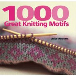 1000 GREAT KNITTING MOTIFS by Luise Roberts  - 1