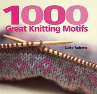 1000 GREAT KNITTING MOTIFS by Luise Roberts  - 2