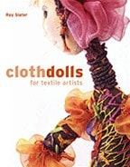 Cloth Dolls for Textile Artists Book by Ray Slater  - 1