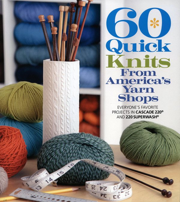 60 Quick Knits from Americas Yarn Shops
