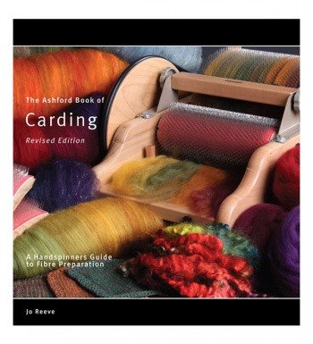 THE ASHFORD BOOK OF CARDING: A Handspinners Guide