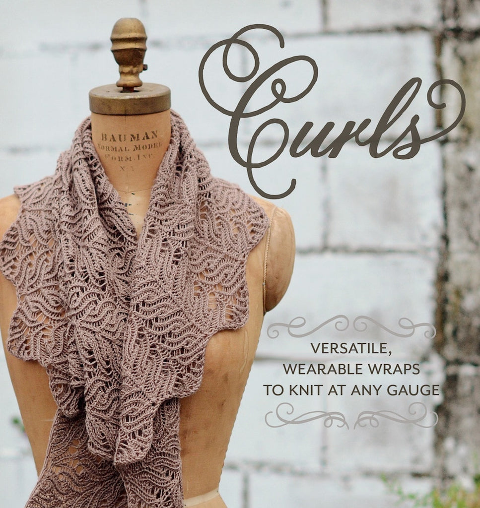 Curls - Versatile, Wearable Wraps to Knit at Any Gauge Book  - 1