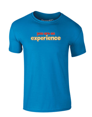 You Are An Experience | Kids T-Shirt