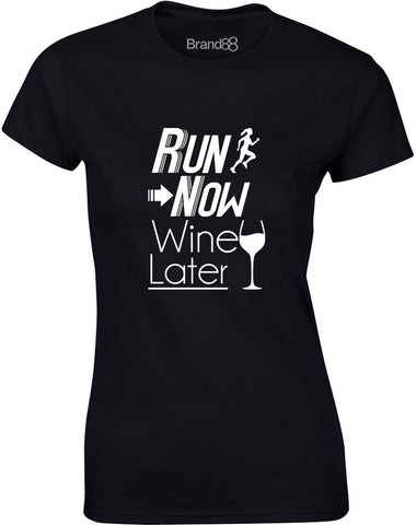 Run Now Wine Later | Womens T-Shirt