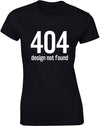 Design Not Found | Womens T-Shirt