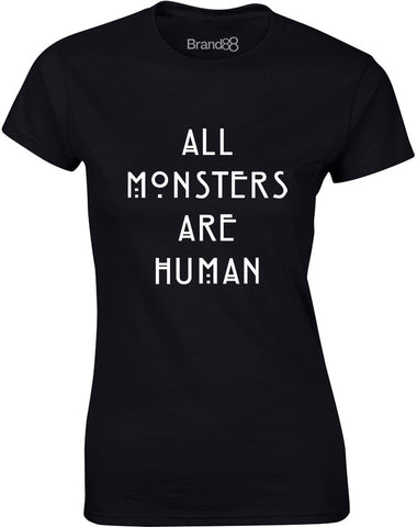 All Monsters Are Human | Womens T-Shirt