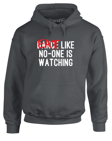 Eat Like No-One is Watching | Adults Hoodie