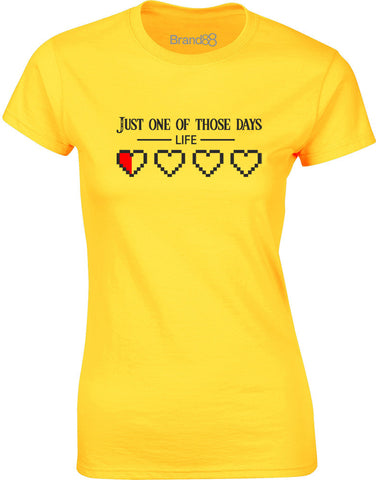 Just One Of Those Days | Womens T-Shirt