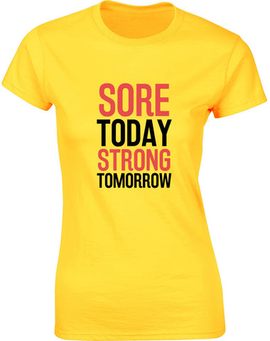 Sore Today Strong Tomorrow | Womens T-Shirt