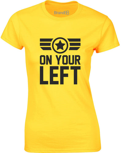 On Your Left | Womens T-Shirt
