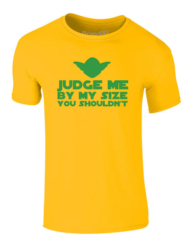 Judge Me By My Size You Shouldn't | Adults T-Shirt