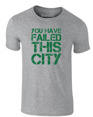 You Have Failed This City | Adults T-Shirt