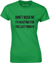 Don't Rush Me | Womens T-Shirt