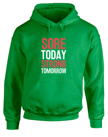 Sore Today Strong Tomorrow | Adults Hoodie