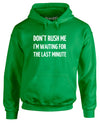Don't Rush Me | Adults Hoodie