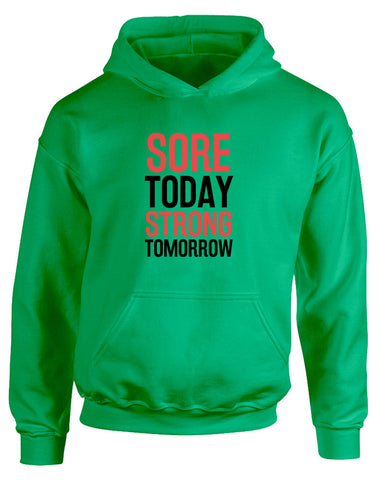 Sore Today Strong Tomorrow | Kids Hoodie