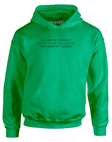 Always be Yourself, Unless You're Like Gaston | Kids Hoodie
