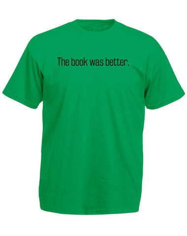 The Book Was Better | Adults T-Shirt