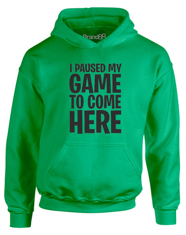 I Paused My Game To Come Here | Kids Hoodie