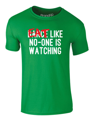 Eat Like No-One is Watching | Adults T-Shirt