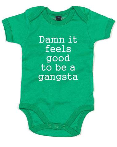 Damn It Feels Good To Be A Gangsta | Baby Grow