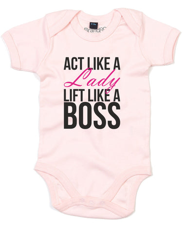 Act Like A Lady Lift Like A Boss | Baby Grow
