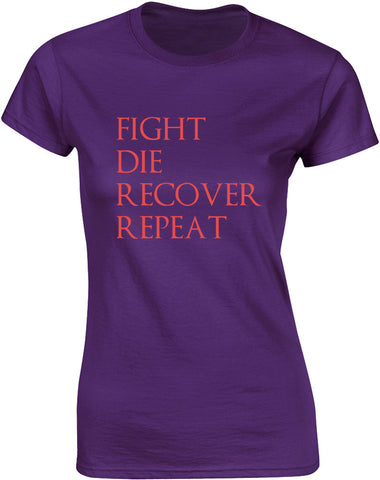 Fight Die Recover Repeat | Womens T-Shirt