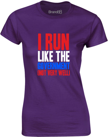 I Run Like the Government (Not Very Well) | Womens T-Shirt