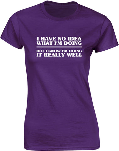 No Idea What I'm Doing | Womens T-Shirt