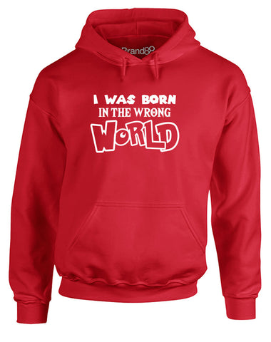 I Was Born in the Wrong World (Adventure) | Adults Hoodie