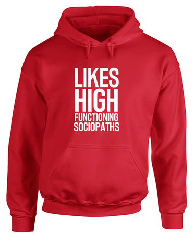Likes High Functioning Sociopaths | Adults Hoodie
