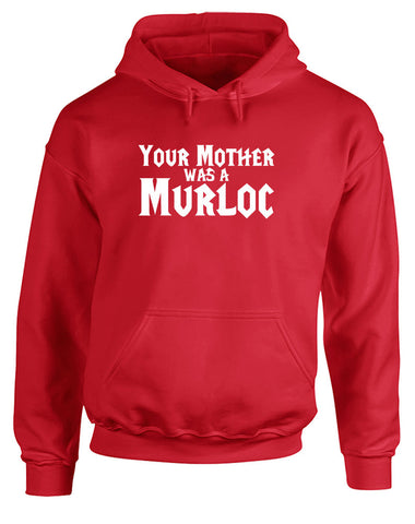 Your Mother Was A Murloc | Adults Hoodie
