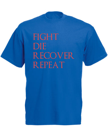 Fight Die Recover Repeat | Adults T-Shirt