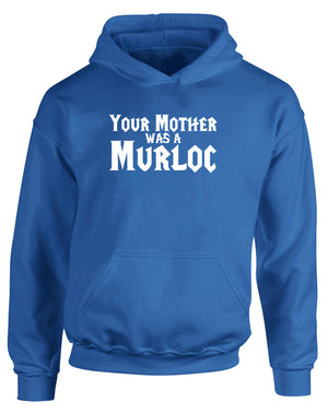 Your Mother Was A Murloc | Kids Hoodie