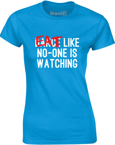 Eat Like No-One is Watching | Womens T-Shirt