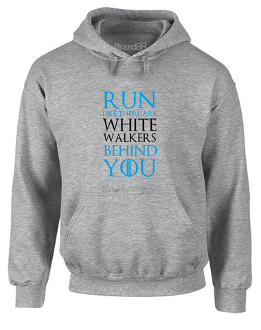 Run Like There Are White Walkers Behind You | Adults Hoodie